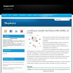 4 outils pour minifier des fichiers PHP, HTML, JS et CSS