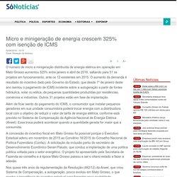 Micro e minigeração de energia crescem 325% com isenção de ICMS - Só Notícias