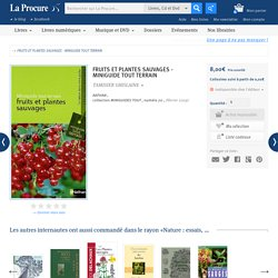 FRUITS ET PLANTES SAUVAGES - MINIGUIDE TOUT TERRAIN, TAMISIER GHISLAINE, LaProcure.com