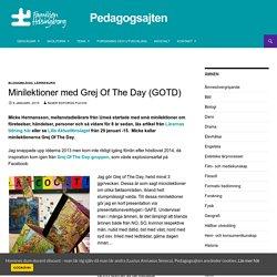 Minilektioner med Grej Of The Day (GOTD) - Pedagogsajten Familjen Helsingborg