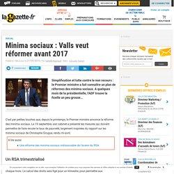 Minima sociaux : Valls veut réformer avant 2017