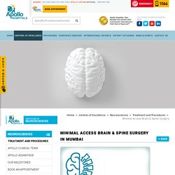 Minimal Access Brain & Spine Surgery in Navi Mumbai - Apollo Hospitals Mumbai