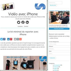 Le kit minimal du reporter avec iPhone