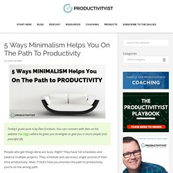 5 Ways Minimalism Helps You On The Path To Productivity