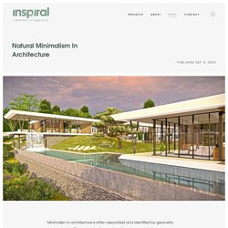 Natural Minimalism In Architecture
