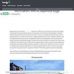 Minimalism with a Japanese edge