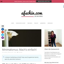 Minimalismus: Mach's einfach! - afschin.com