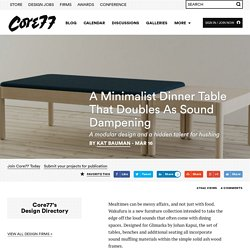 A Minimalist Dinner Table That Doubles As Sound Dampening