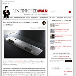 Minimalist Multi-Touch Glass Keyboard And Mouse - Unfinished Man
