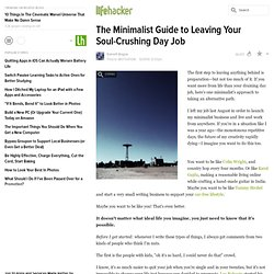 The Minimalist Guide to Leaving Your Soul-Crushing Day Job