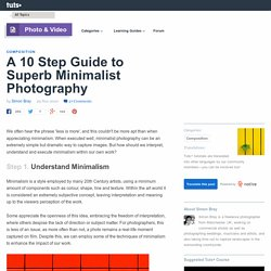 A 10 Step Guide to Superb Minimalist Photography
