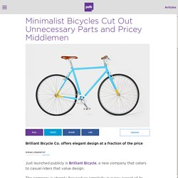 Minimalist Bicycles Cut Out Unnecessary Parts and Pricey Middlemen