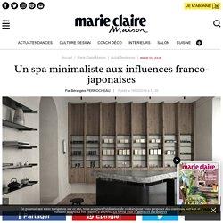 Un spa minimaliste aux influences franco-japonaises - 16/03/18