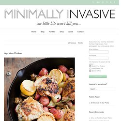 Minimally Invasive » Yep, More Chicken