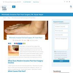 Minimally Invasive Flat Foot Surgery: Mr. Kaser Nazir - Londonfootandanklesurgery.co.uk