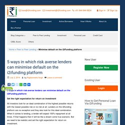 minimise default: 5 ways in which risk averse lenders can minimise default