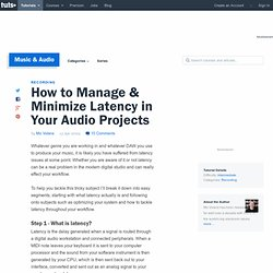 How to Manage & Minimize Latency in Your Audio Projects