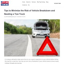 Tips to Minimize the Risk of Vehicle Breakdown and Needing a Tow Truck