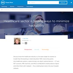 Healthcare sector is finding ways to minimize hackability