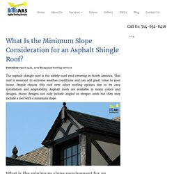 What Is the Minimum Slope Consideration for an Asphalt Shingle Roof?