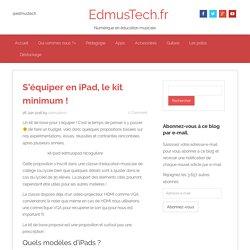 Kit minimum pour s'équiper en iPad en éducation musicale