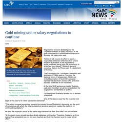 Gold mining sector salary negotiations to continue :Sunday 25 August 2013