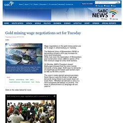 Gold mining wage negotiations set for Tuesday:Tuesday 9 June 2015