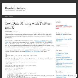 Text Data Mining with Twitter and R