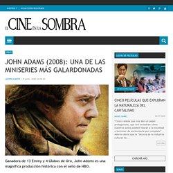 John Adams (2008): una de las miniseries más galardonadas