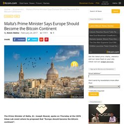 Malta's Prime Minister Says Europe Should Become the Bitcoin Continent