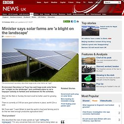 Minister says solar farms are 'a blight on the landscape'