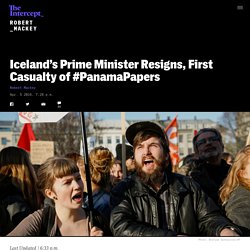 Iceland's Prime Minister Resigns, First Casualty of #PanamaPapers