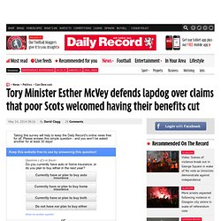 Tory Minister Esther McVey defends lapdog over claims that poor Scots welcome having their benefits cut