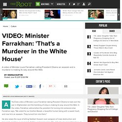 VIDEO: Minister Farrakhan: 'That's a Murderer in the White House'