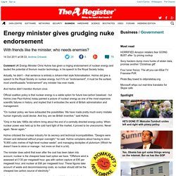 Energy minister gives grudging nuke endorsement