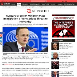 Hungary's Foreign Minister: Mass Immigration a 'Very Serious Threat to Humanity'