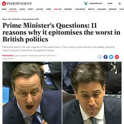 Prime Minister's Questions: 11 reasons why it epitomises the worst in British politics
