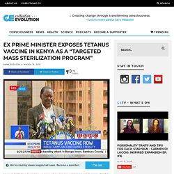 "Ex Prime Minister Exposes Tetanus Vaccine In Kenya As A ""Targeted Mass Sterilization Program"""