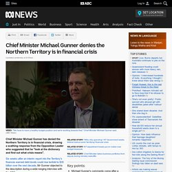 Chief Minister Michael Gunner denies the Northern Territory is in financial crisis