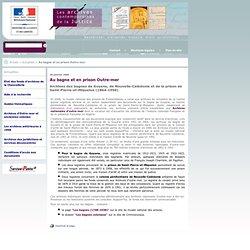 Ministère de la Justice - archives-judiciaires : Au bagne et en prison Outre-mer