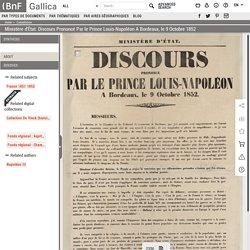 Ministère d'État. Discours Prononcé Par le Prince Louis-Napoléon A Bordeaux, le 9 Octobre 1852