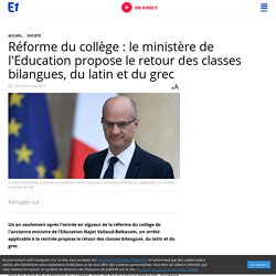 Réforme du collège : le ministère de l'Education propose le retour des classes bilangues, du latin et du grec