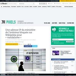 Une adresse IP du ministère de l'intérieur bloquée sur Wikipédia pour «vandalisme»