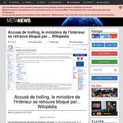 Accusé de trolling, le ministère de l'Intérieur se retrouve bloqué par... Wikipédia