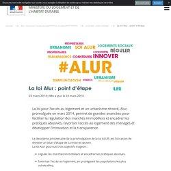 La loi Alur : point d'étape. Ministère du Logement et de l'Habitat durable. www.logement.gouv.fr