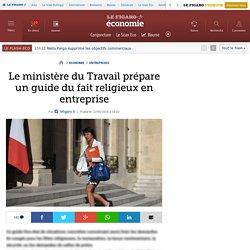 Le ministère du Travail prépare un guide du fait religieux en entreprise