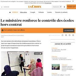 Le ministère renforce le contrôle des écoles hors contrat - La Croix