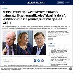 """Ministereiksi nousseet kertovat kovista paineista: Kyselytunnilla olet """"alasti ja yksin"""", kunnianhimo vie yöunet ja lounaat jäävät väliin - Politiikka - HS.fi"""