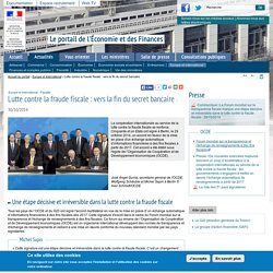 Lutte contre la fraude fiscale : vers la fin du secret bancaire