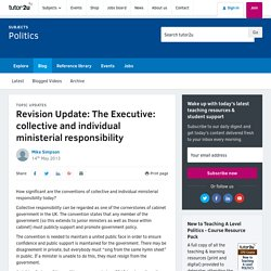 Revision Update: The Executive: collective and individual ministerial responsibility